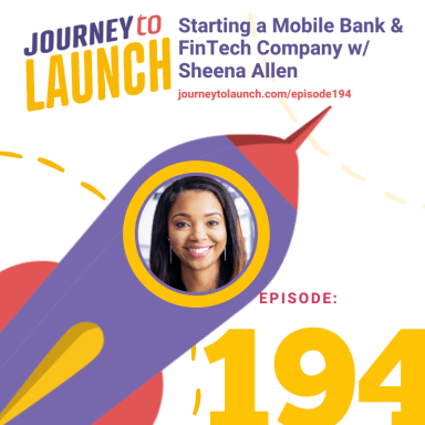 Starting a Mobile Bank and FinTech Company with Sheena Allen