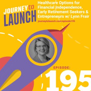 Healthcare Options for Financial Independence, Early Retirement Seekers and Entrepreneurs with Lynn Frair