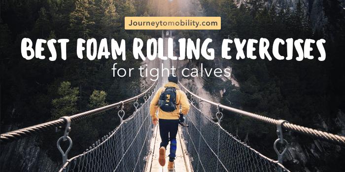 Best Foam Rolling Exercises for Tight Calves
