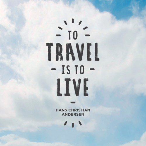 to travel is to live hans christian andersen