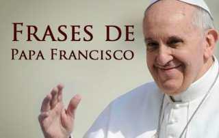 Confira as Sensacionais Frases do Papa Francisco