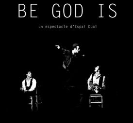 be-god-is-espai-dual