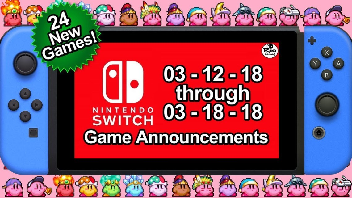 Game Announcements for Nintendo Switch Week 3 of March 2018