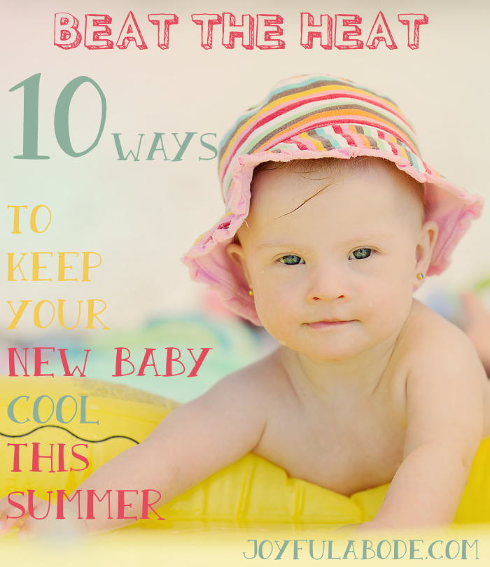 How to keep your new baby cool in summer - 10 ways