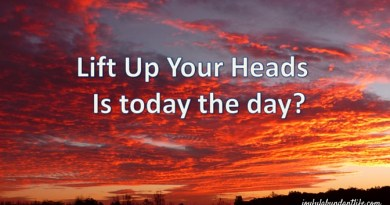 Lift Up Your Heads - This Could be the day!