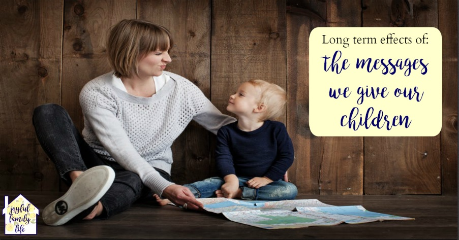 The messages we give our children