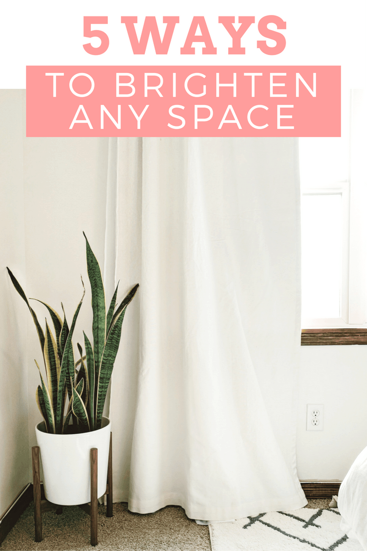 5 Ways to Brighten Any Space