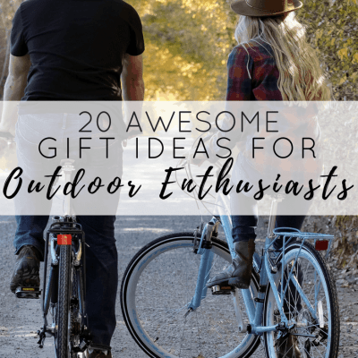 20 Awesome Gift Ideas for Outdoor Enthusiasts! The best gift guide for adventurers!
