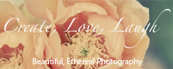 Create, Love, Laugh Photography Ethereal and Beautiful Landscape and Art Photography