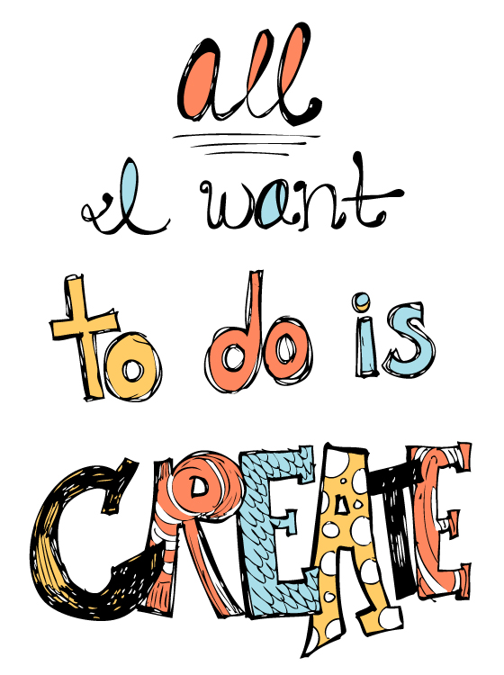 All I Want To Do Is Create by Kimberly Kling