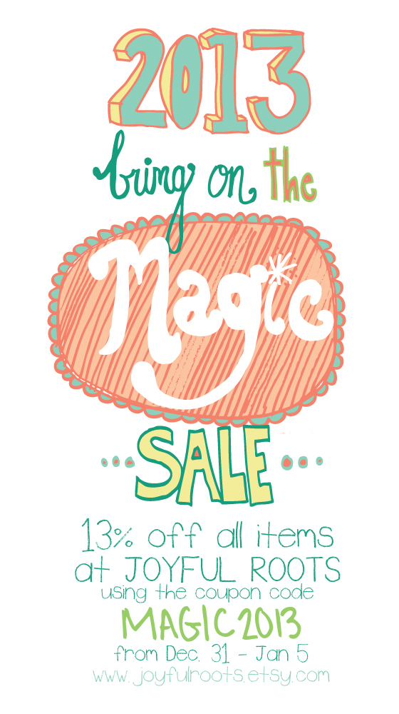 2013 Bring On The Magic Sale Joyful Roots Art and Photography Shop