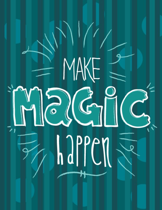 Make Magic Happen - A New Year's Resolution by Joyful Roots