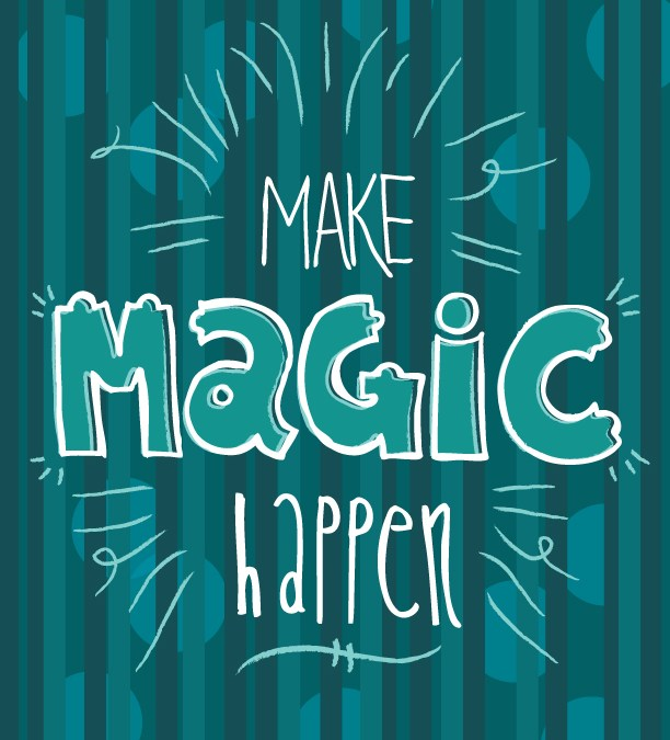 Make Magic Happen!