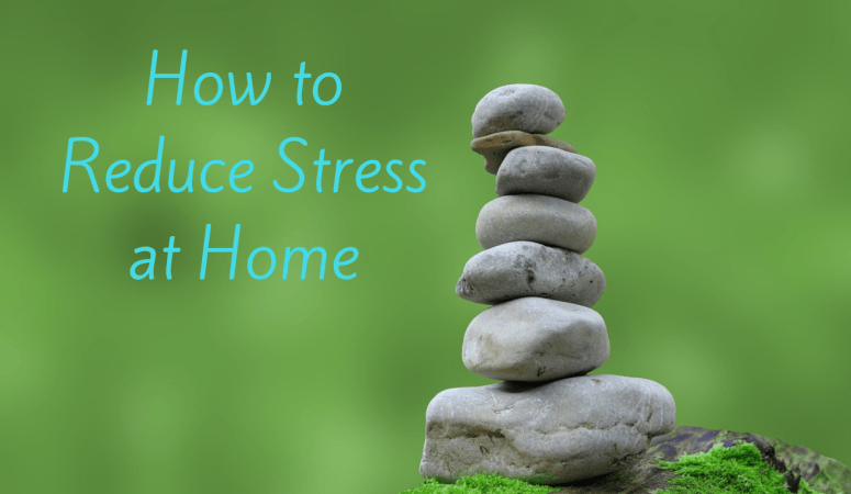 How to Reduce Stress at Home in 5 Simple Steps