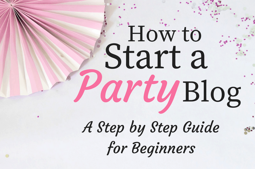 how to start a party blog 2