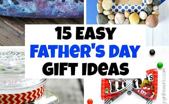 15 Easy Father S Day Gift Ideas Joy In The Works