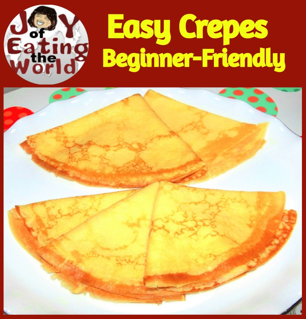 How To Make Crepes In A Frying Pan Joy Of Eating The World