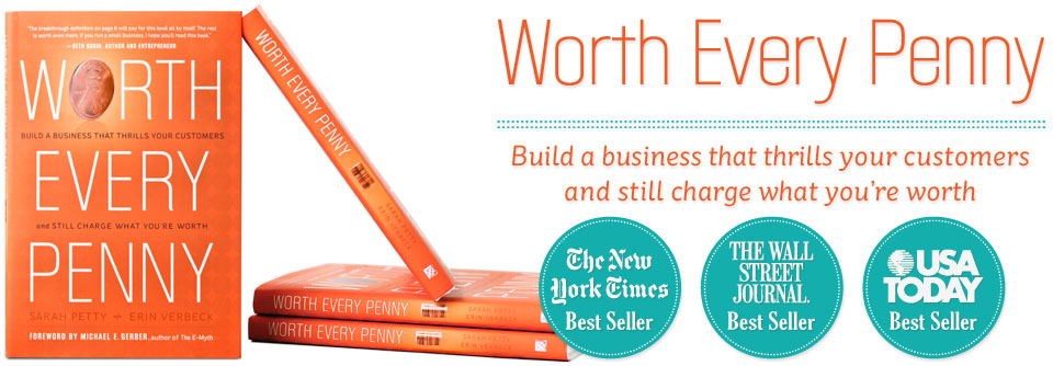 Worth Every Penny, a valuable business book by Sarah Petty and Erin Verbeck