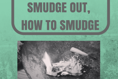 Get the Smudge Out, How to Smudge