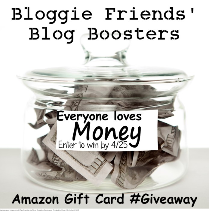 Bloggie Friends' Blog Boosters Everyone Loves Money Giveaway Background image by tax credits via Flickr Creative Commons Attribution license. License is here:  https://creativecommons.org/licenses/by/2.0/