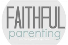 faithful parenting