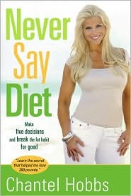 book cover of Never Say Diet by Chantel Hobbs