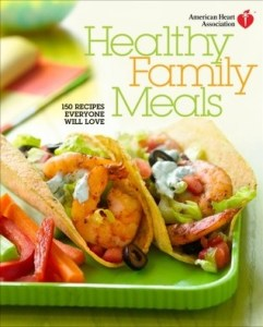 cover of American Heart Association Healthy Family Meals: 150 Recipes Everyone Will Love