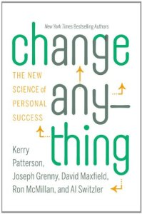 cover of Change Anything by Kerry Patterson, Joseph Grenny, David Maxfield, Ron McMillan and Al Switzler