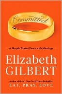 cover of Committed by Elizabeth Gilbert