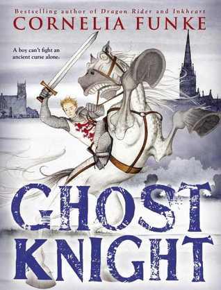 Ghost Knight by Cornelia Funke