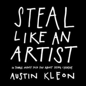 cover of Steal Like an Artist by Austin Kleon