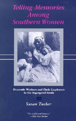 cover of Telling Memories Among Southern Women by Susan Tucker