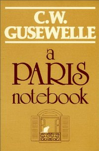 cover of A Paris Notebook by C.W. Gusewelle