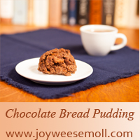 Photo of Chocolate Bread Pudding with web address, www.joyweesemoll.com