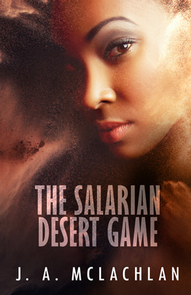 The Salarian Desert Game by JA McLachlan