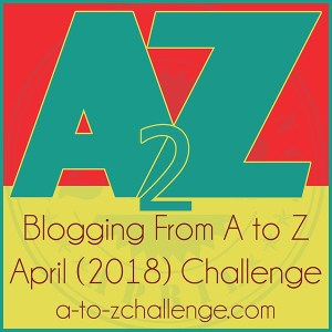 Blogging from A to Z Challenge, April 2018