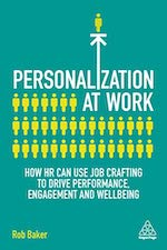 Book cover: Personalization at Work — How HR Can Use Job Crafting to Drive Performance, Engagement And Wellbeing