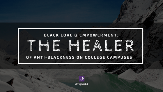 Higher Education, student affairs, black love, empowerment