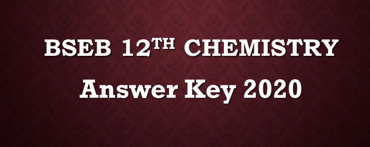 Chemistry Answer Key 2020 BSEB