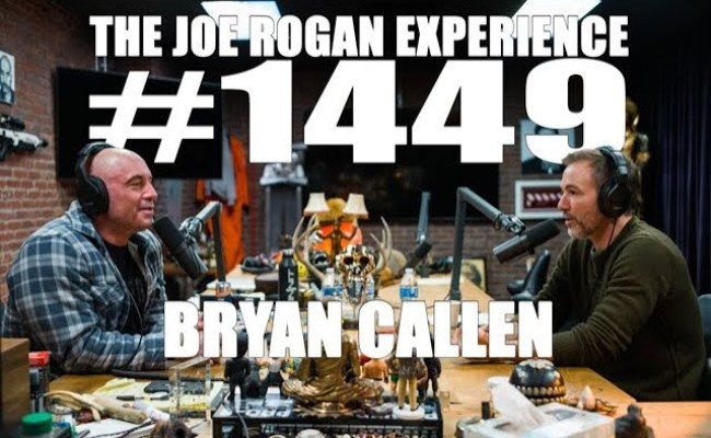 Joe Rogan Experience 1449 Bryan Callen Jre Podcast