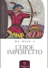 """Libro: """"L'eroe imperfetto"""" di Wu Ming 4"""