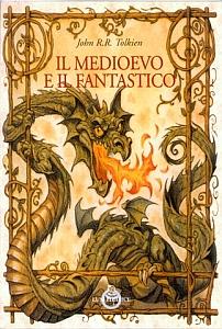 """Libro: """"Il Medioevo e il Fantastico"""" di J.R.R. Tolkien"""