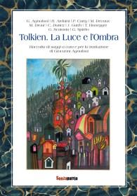 """Libro: """"Tolkien. La luce e l'ombra"""" dell'editore SenzaPatria"""