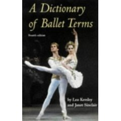 A Dictionary of Ballet Terms by Leo Kersley