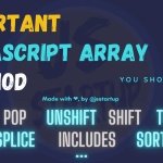 Important Javascript Array Methods You Should Know - JS Startup