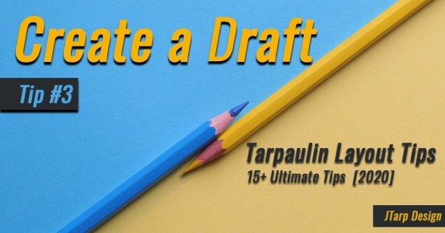 Tarpaulin layout tip number 3 create draft