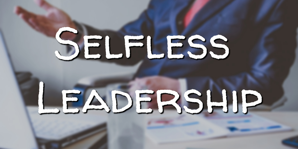 Selfless Leadership