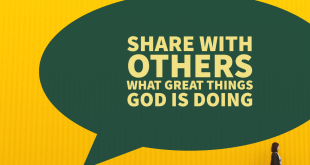 Share with others what great things God is doing