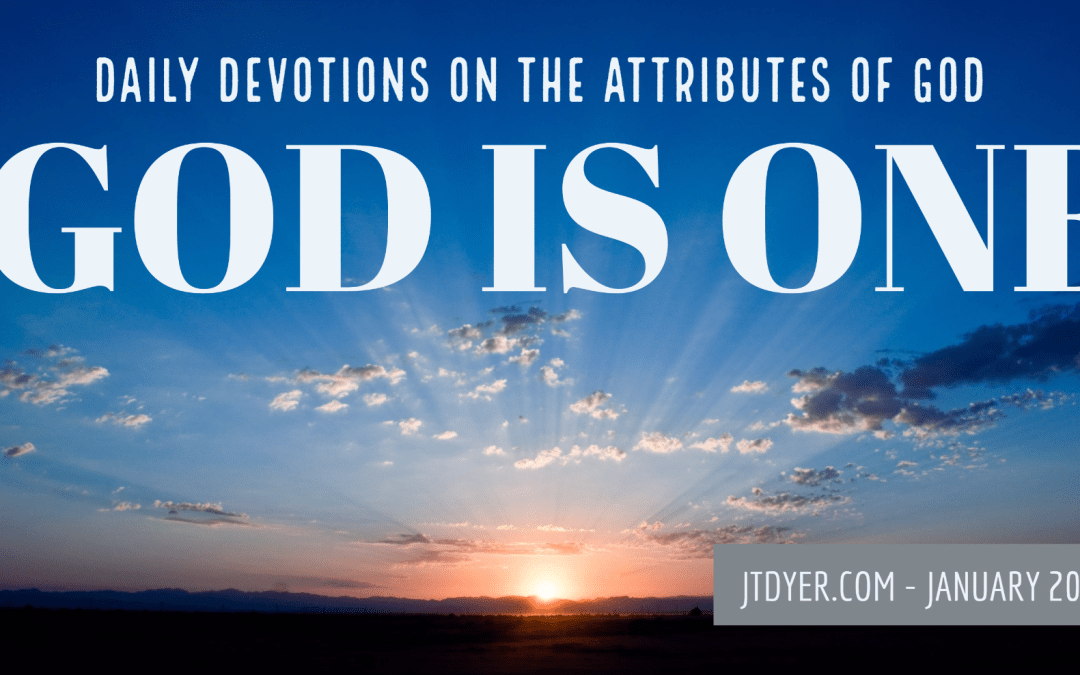 God is one – Daily Devotions on the Attributes of God