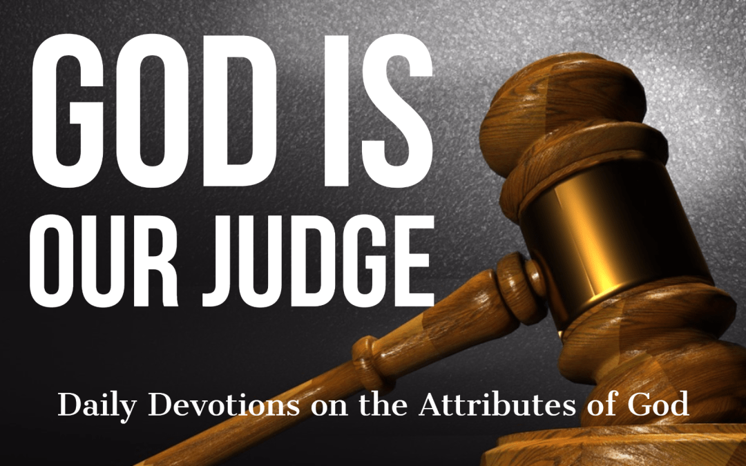 God is our Judge – The Attributes of God